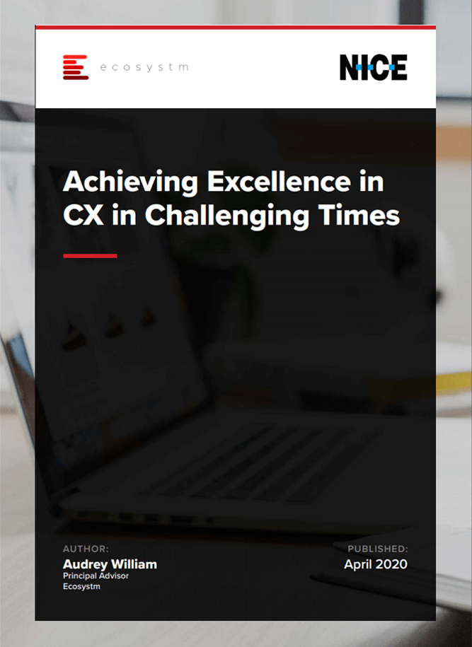 Achieving Excellence in CX in Challenging Times
